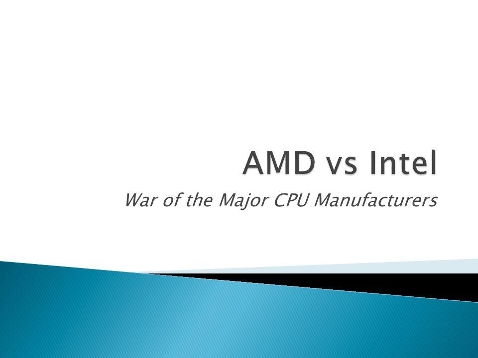 War of the Major CPU Manufacturers