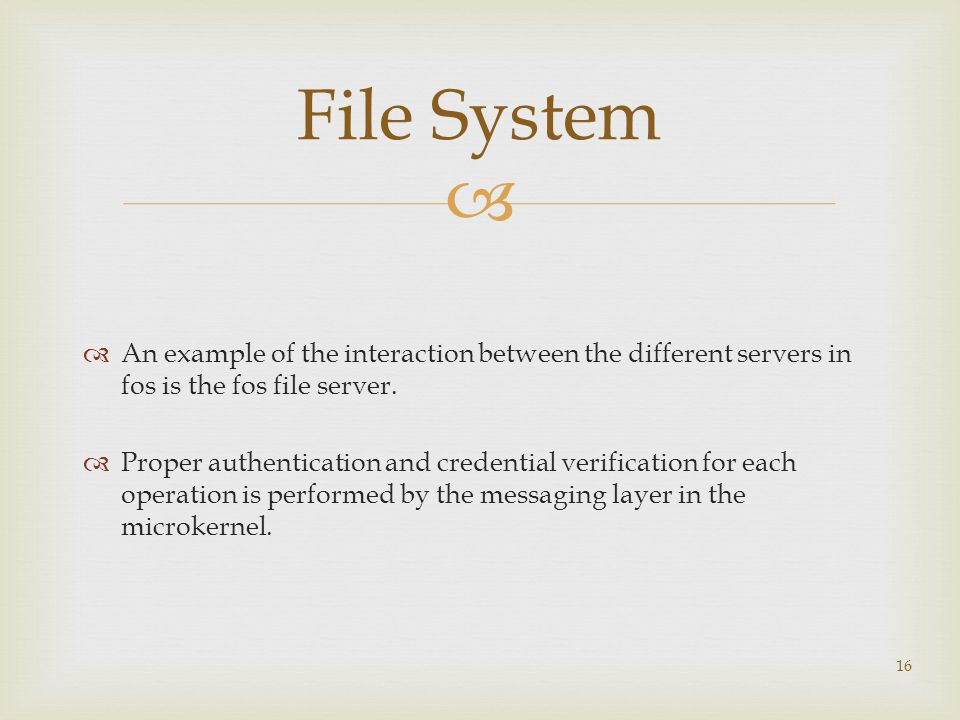   An example of the interaction between the different servers in fos is the fos file server.