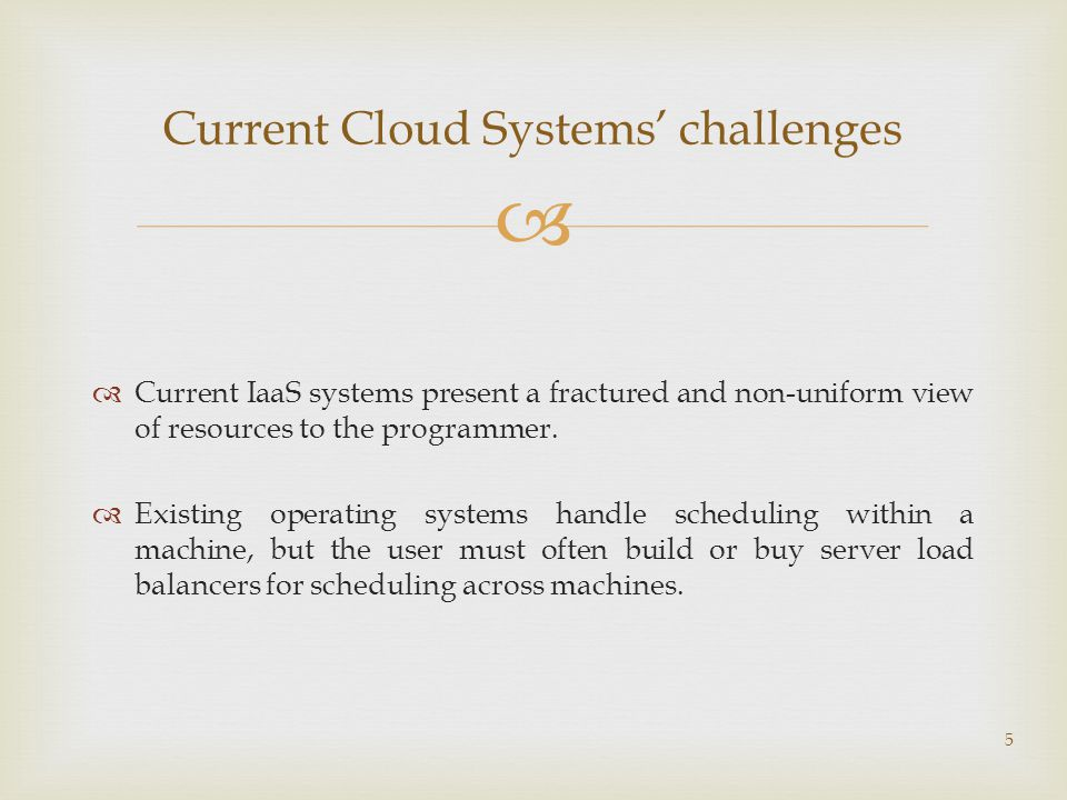   Current IaaS systems present a fractured and non-uniform view of resources to the programmer.