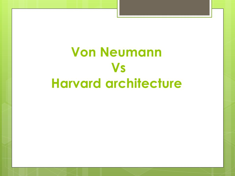 Von Neumann Vs Harvard architecture