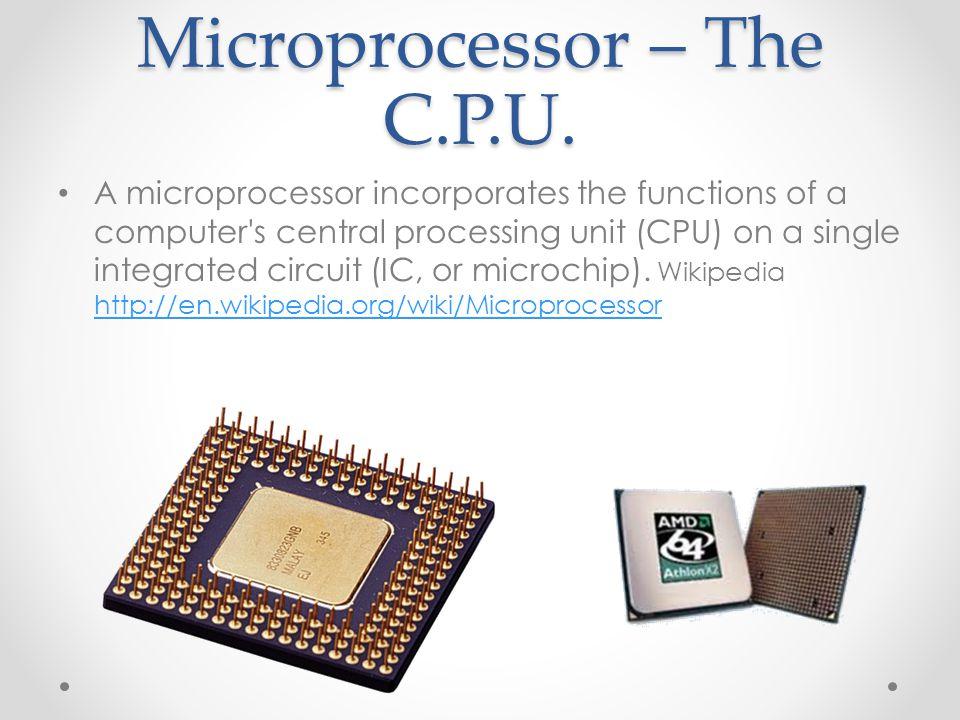 Microprocessor – The C.P.U.