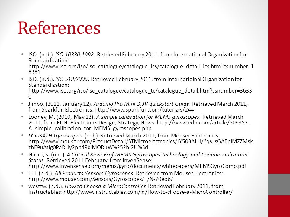 References ISO. (n.d.). ISO 10330:1992. Retrieved February 2011, from International Organization for Standardization: http://www.iso.org/iso/iso_catal