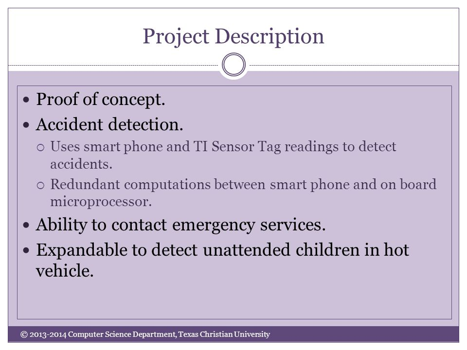 Project Description © 2013-2014 Computer Science Department, Texas Christian University Proof of concept.
