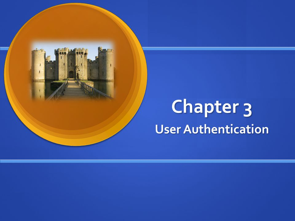 Chapter 3 User Authentication
