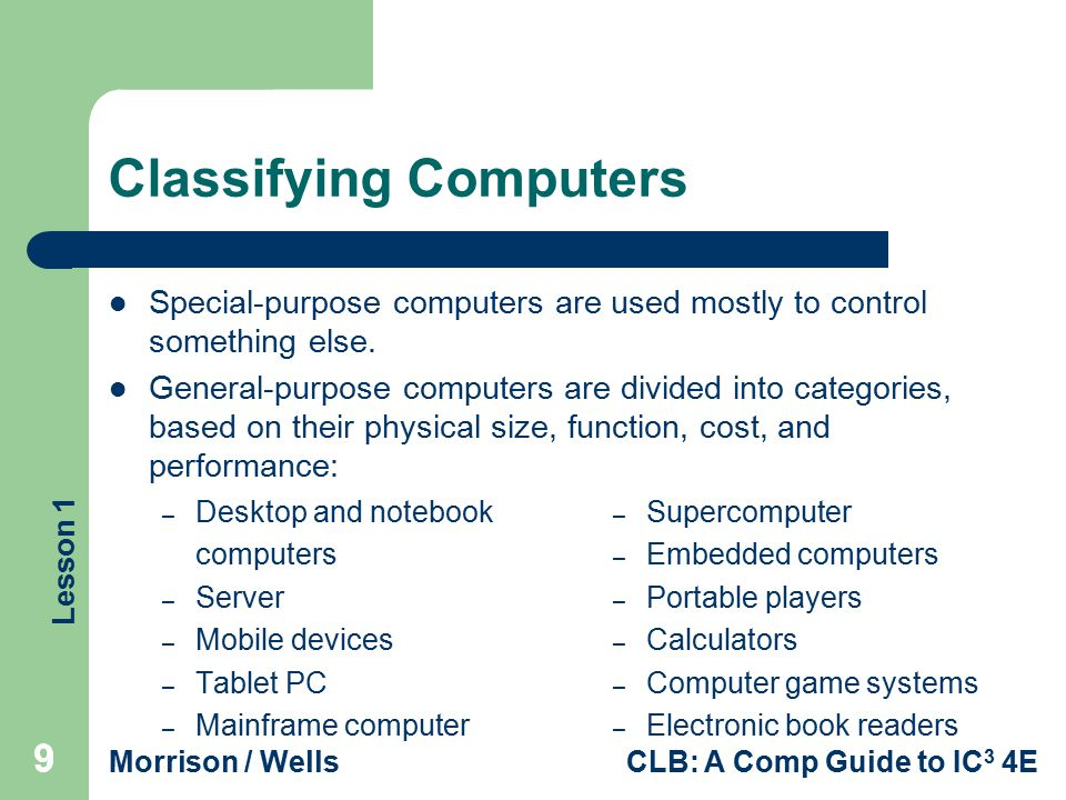 Lesson 1 Morrison / WellsCLB: A Comp Guide to IC 3 4E CLASSROOM ACTIVITIES The central processing unit (CPU), also called the microprocessor or central processor, is the __________ of the computer.