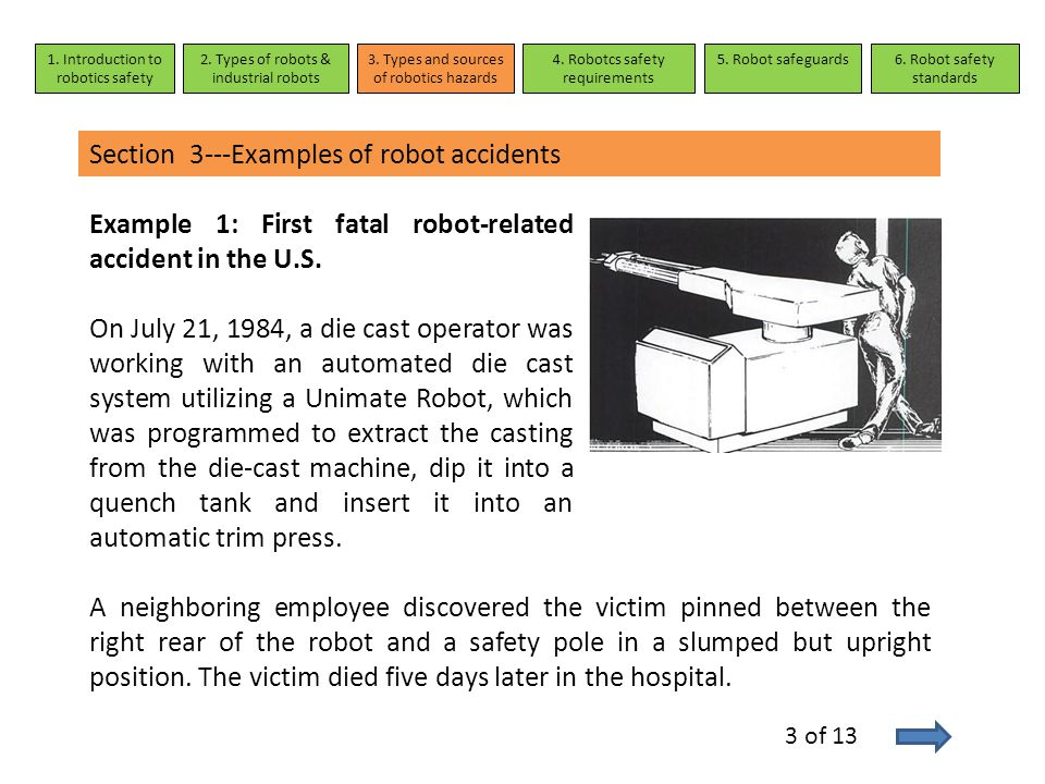 Section 3---Examples of robot accidents 1. Introduction to robotics safety 2. Types of robots & industrial robots 3. Types and sources of robotics haz