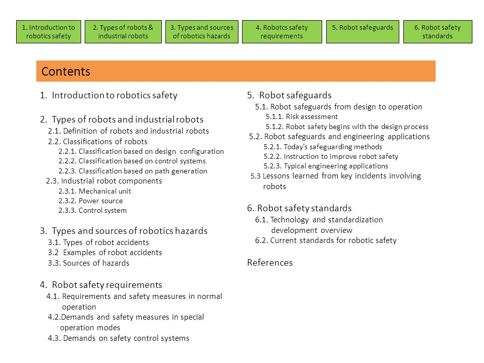 2. Types of robots & industrial robots 3. Types and sources of robotics hazards 4. Robotcs safety requirements 1. Introduction to robotics safety 5. R