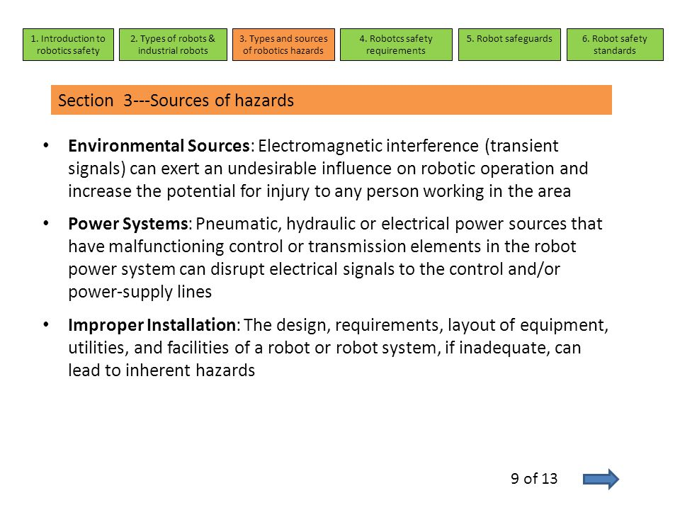 Environmental Sources: Electromagnetic interference (transient signals) can exert an undesirable influence on robotic operation and increase the poten