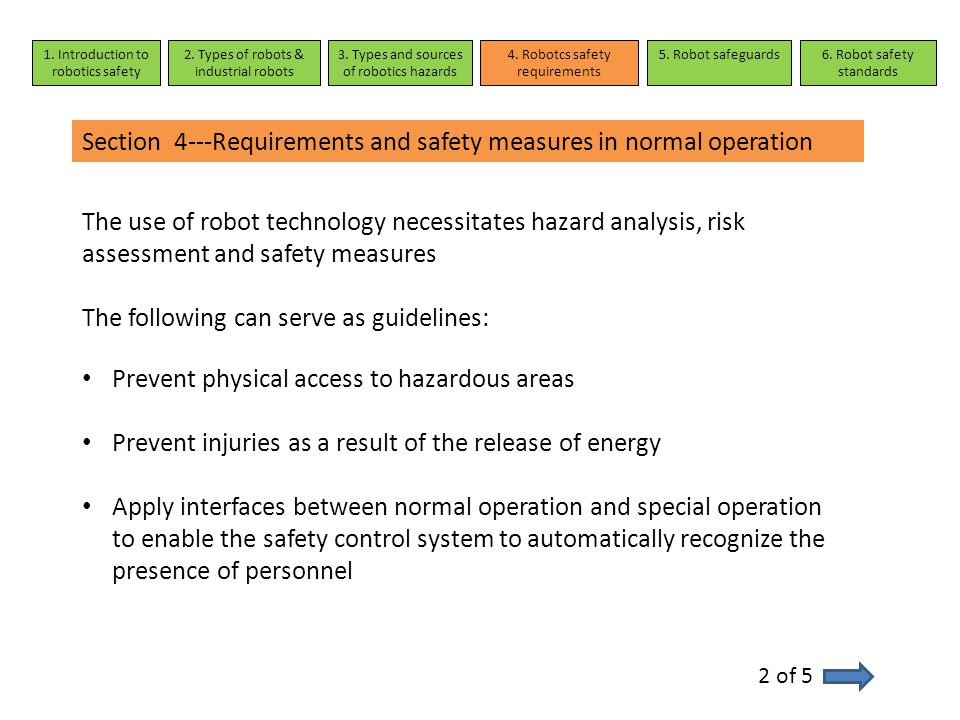 1. Introduction to robotics safety 2. Types of robots & industrial robots 3. Types and sources of robotics hazards 4. Robotcs safety requirements 5. R