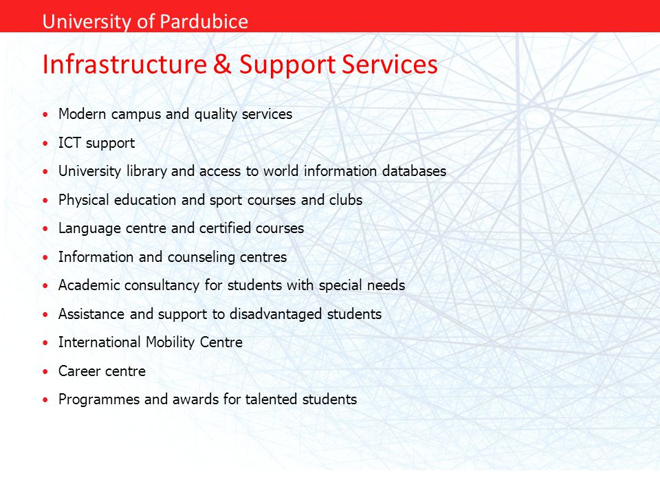 Infrastructure & Support Services Modern campus and quality services ICT support University library and access to world information databases Physical