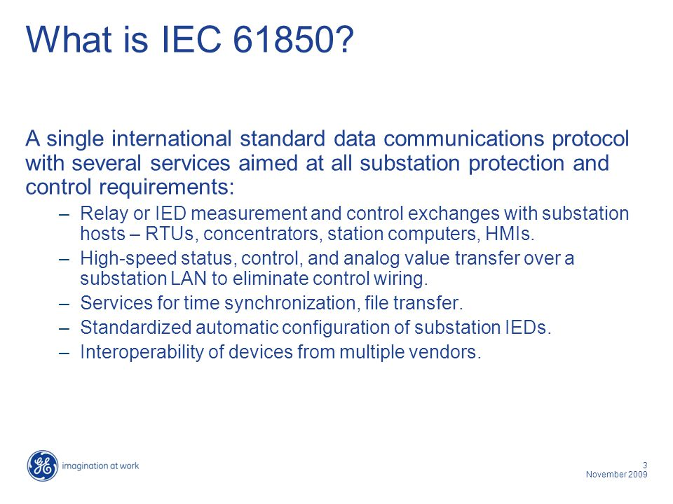 4 November 2009 What is IEC 61850.Not a protocol.