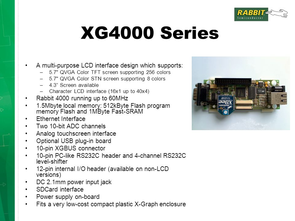 XG4000 Series A multi-purpose LCD interface design which supports: –5.7