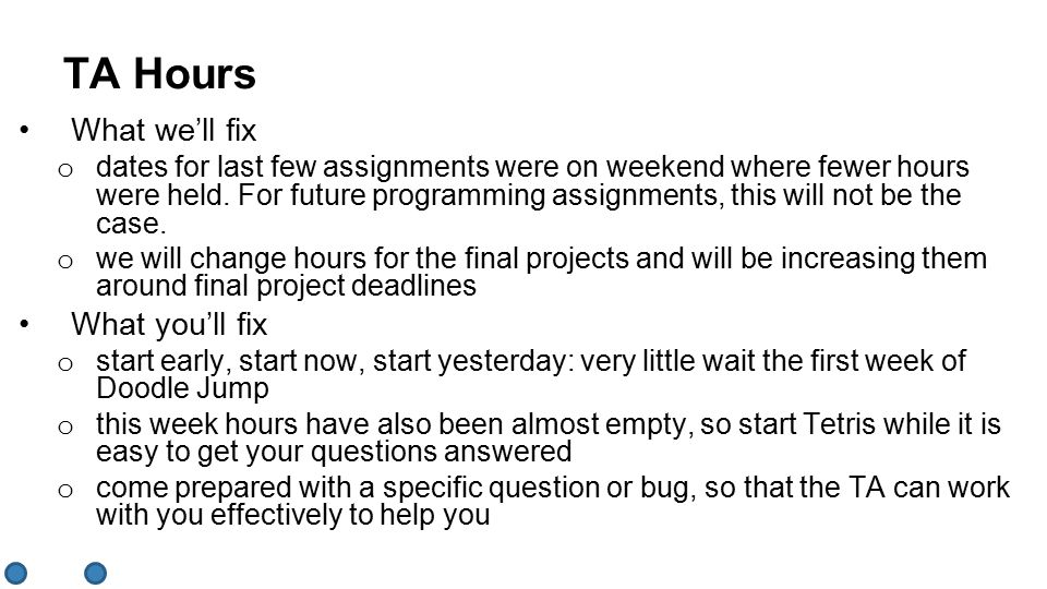 What we'll fix o dates for last few assignments were on weekend where fewer hours were held.