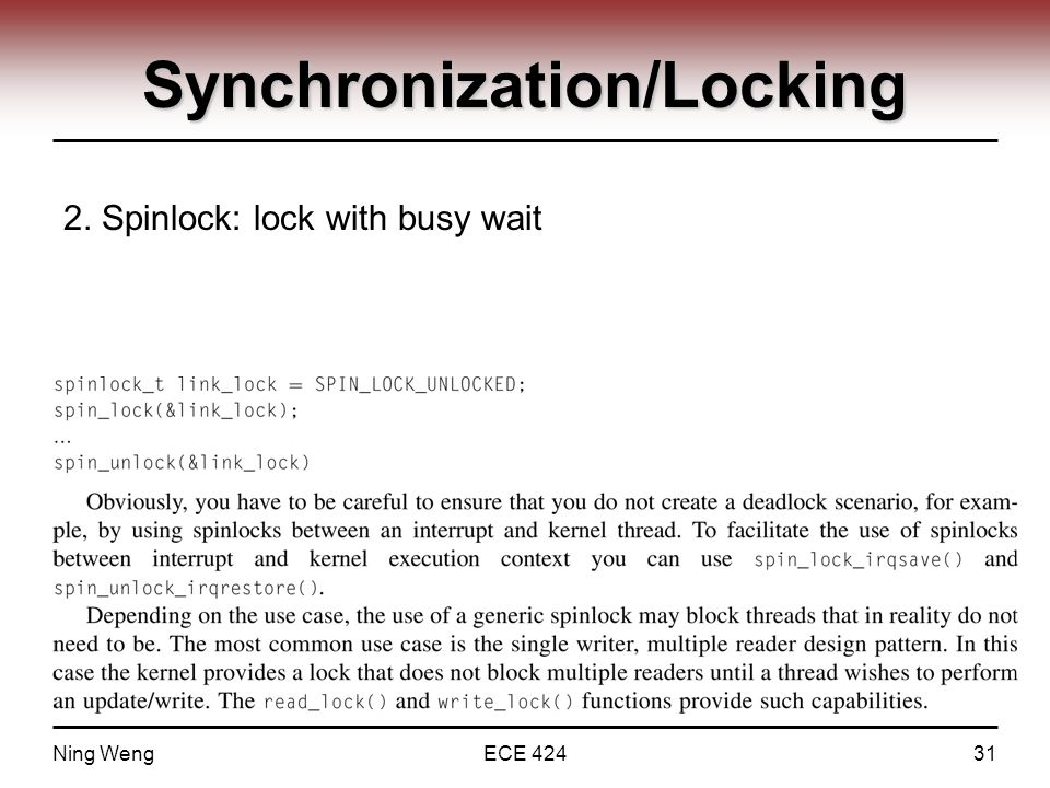Synchronization/Locking 2. Spinlock: lock with busy wait Ning WengECE 42431