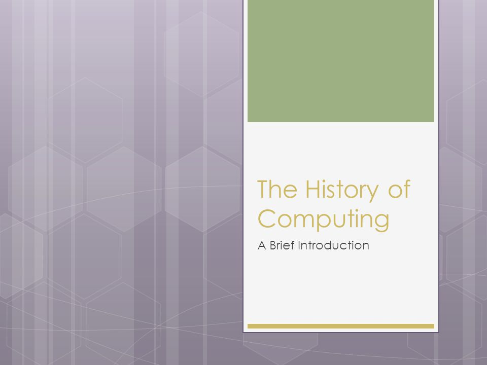 The History of Computing A Brief Introduction