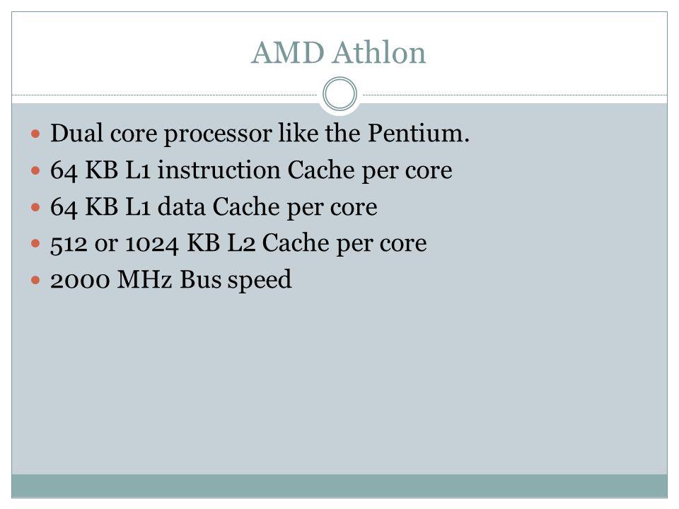 Dual core processor like the Pentium.