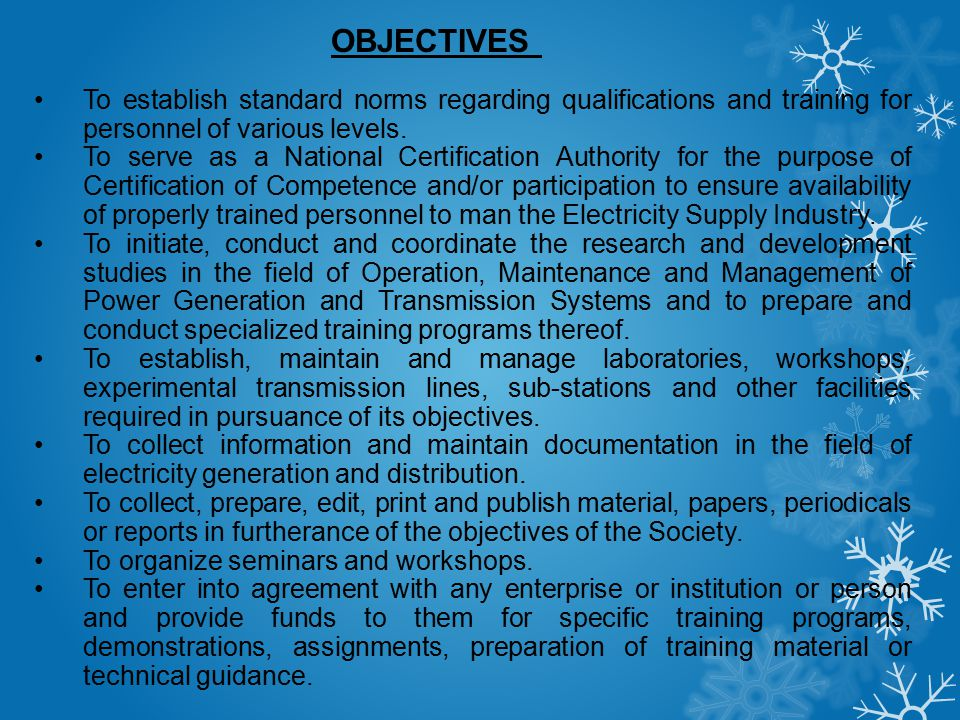 To establish standard norms regarding qualifications and training for personnel of various levels. To serve as a National Certification Authority for