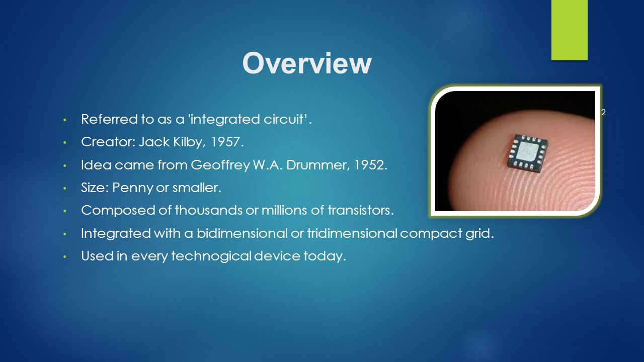 Overview Referred to as a integrated circuit'. Creator: Jack Kilby, 1957.