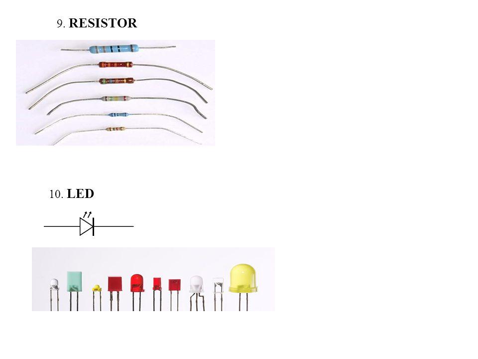 10. LED 9. RESISTOR