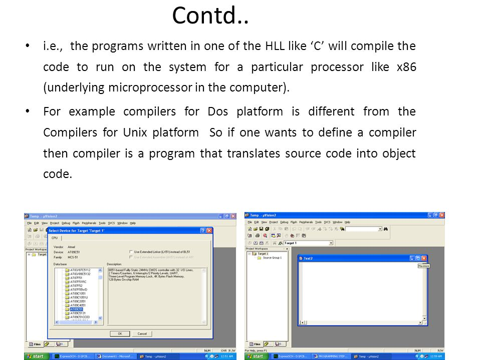Contd.. i.e., the programs written in one of the HLL like 'C' will compile the code to run on the system for a particular processor like x86 (underlyi
