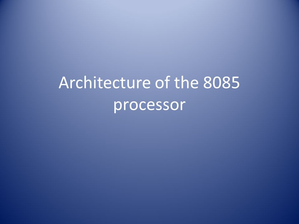Architecture of the 8085 processor