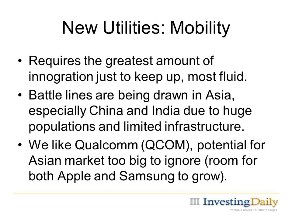 New Utilities: Mobility Requires the greatest amount of innogration just to keep up, most fluid.