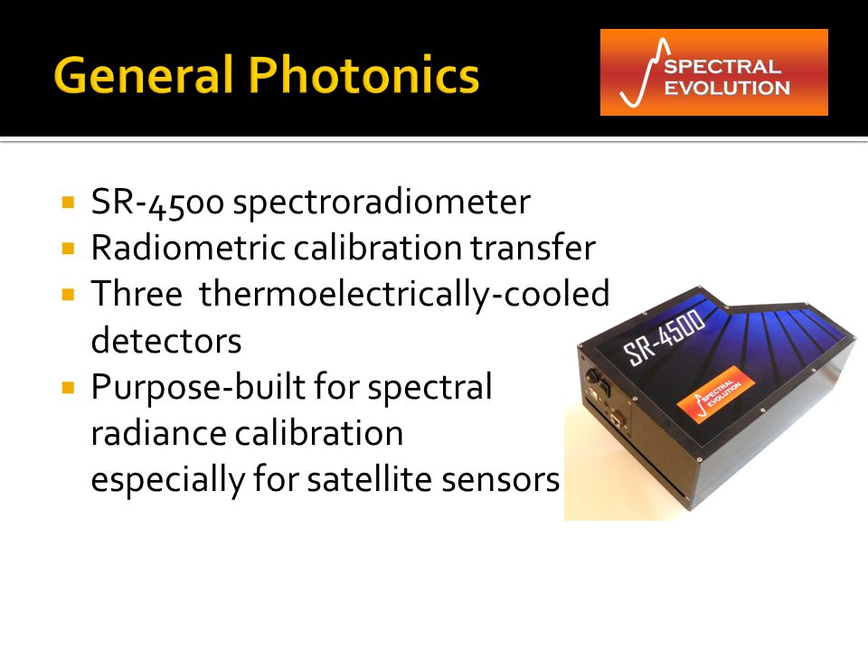  SR-1900 and SR-1901PT spectroradiometers  Test and classification of pulsed and continuous solar simulators  NIST-traceable irradiance calibration  Portable units – bring testing to your facility