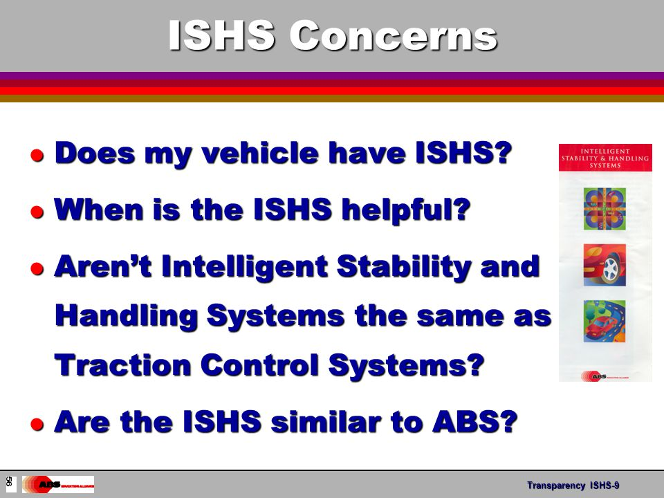Transparency ABS- 15 ISHS Concerns l Does my vehicle have ISHS.