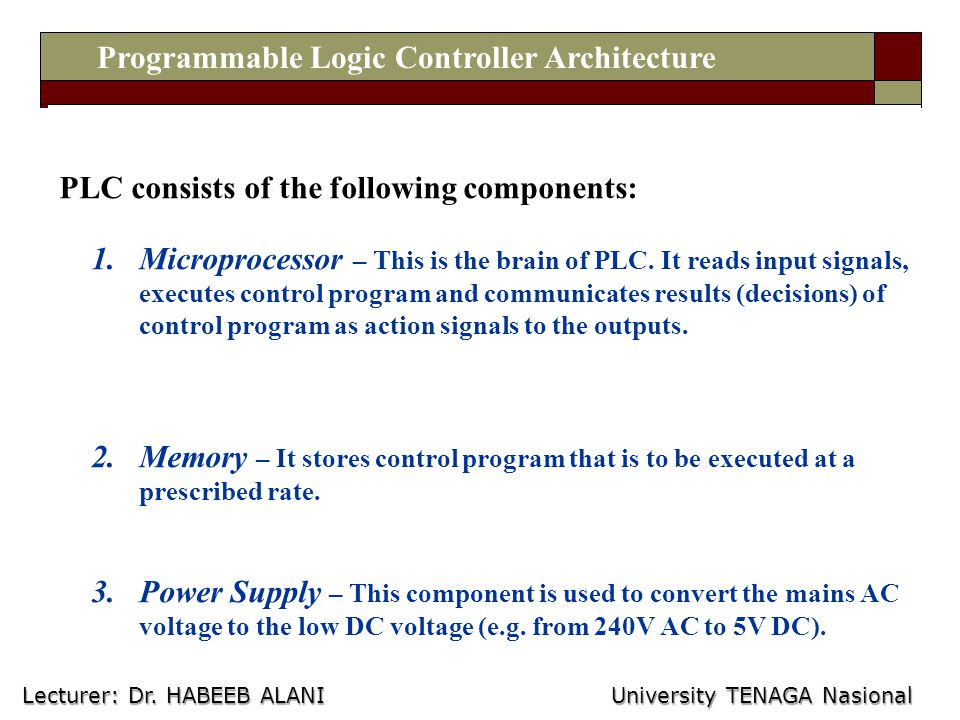 12 PLC consists of the following components: 1.Microprocessor – This is the brain of PLC.