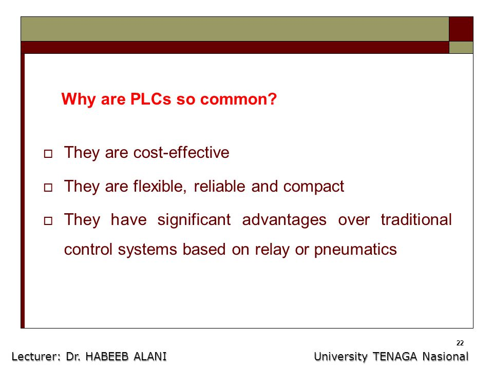 22 Why are PLCs so common.
