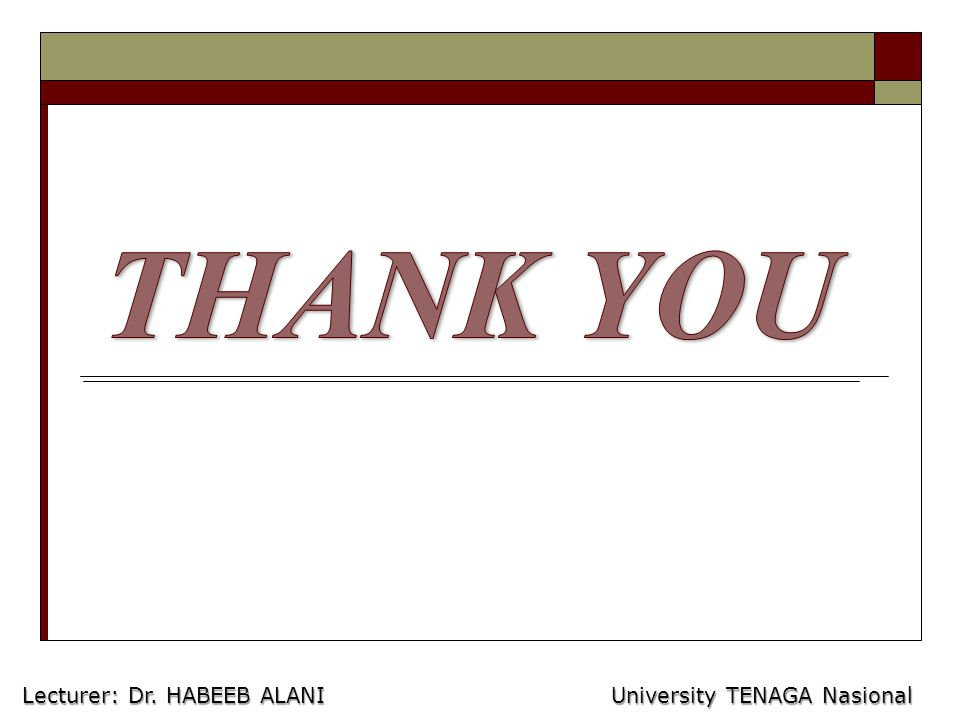University TENAGA Nasional Lecturer: Habeeb Al-Ani Lecturer: Dr.