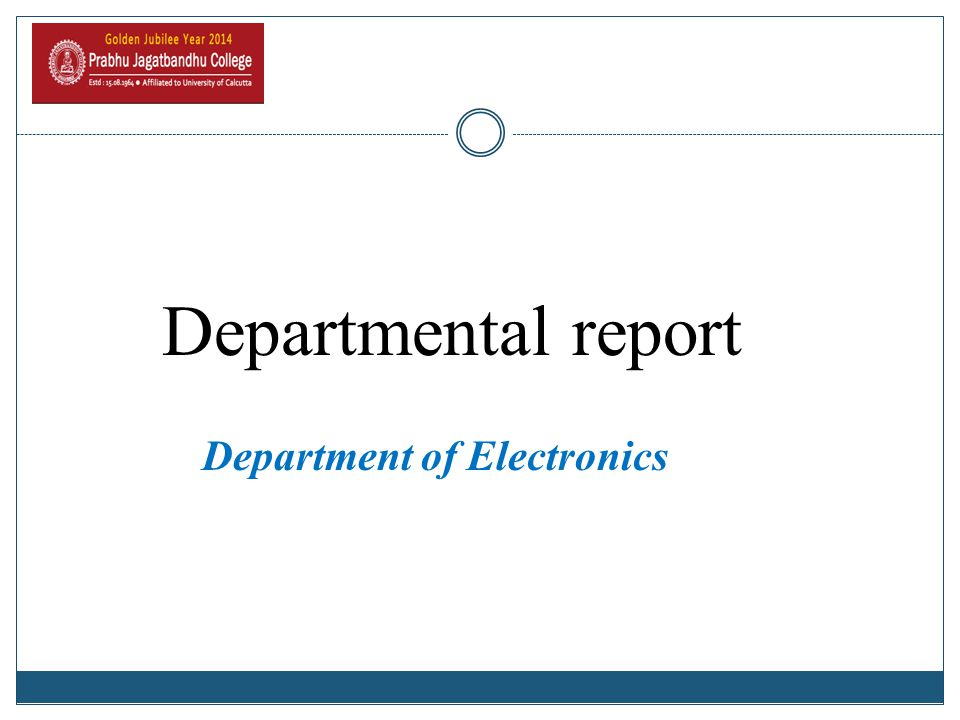 Departmental report Department of Electronics