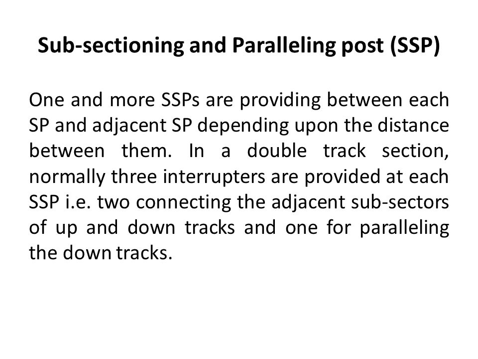 Sub-sectioning and Paralleling post (SSP) One and more SSPs are providing between each SP and adjacent SP depending upon the distance between them.