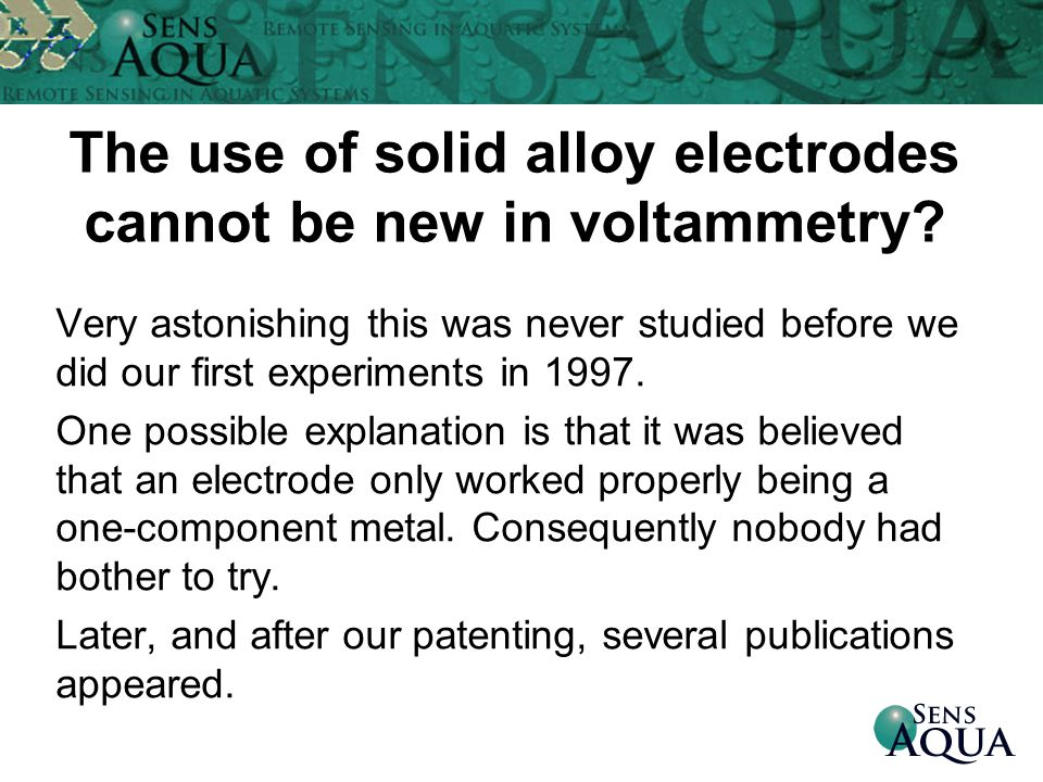 The use of solid alloy electrodes cannot be new in voltammetry.