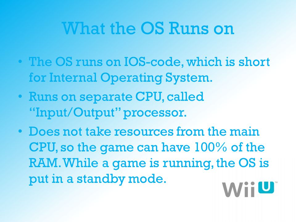 """What the OS Runs on The OS runs on IOS-code, which is short for Internal Operating System. Runs on separate CPU, called """"Input/Output"""" processor. Does"""