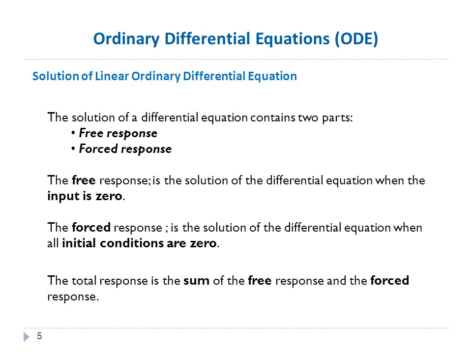 6 Example The free response (y 1 ) D 2 + 3D +2 =0  (D+2)(D+1)=0  D=-1 ; D=-2 The forced response (y 2 ) depends on the forcing function f(t).
