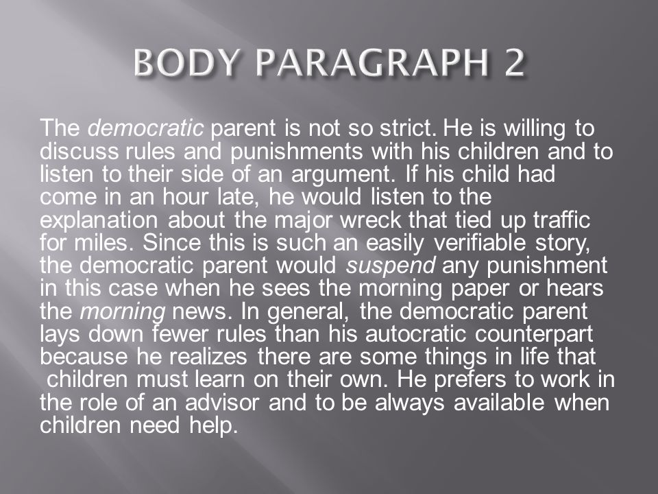 The democratic parent is not so strict.