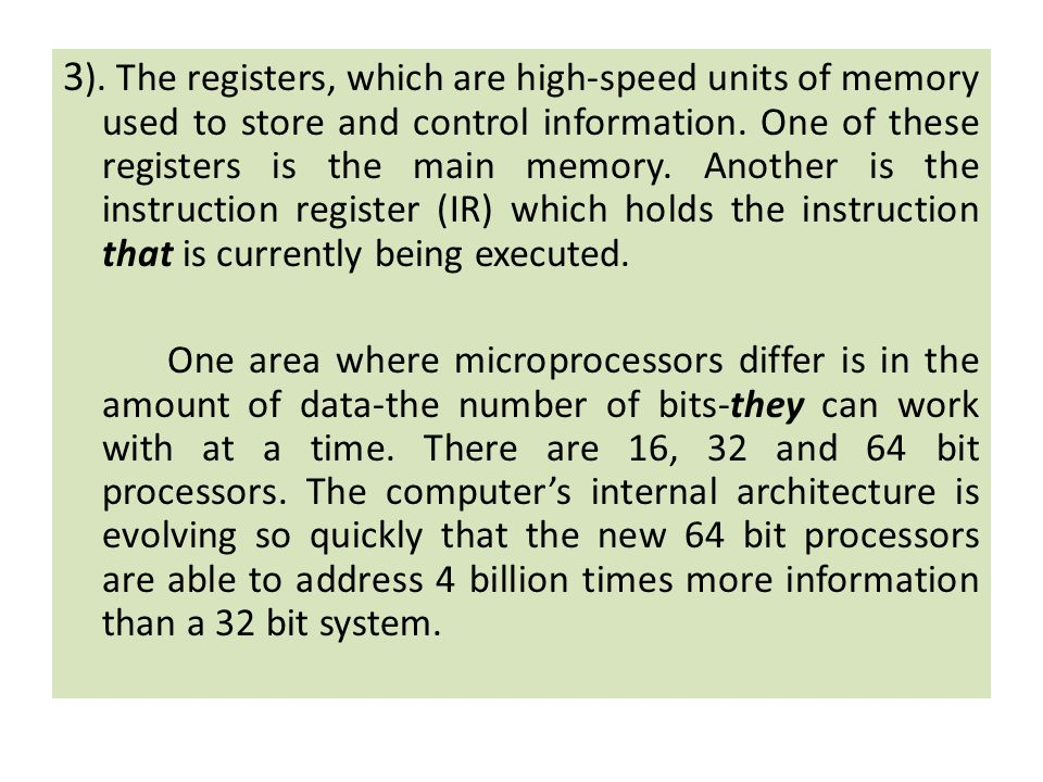 3 ). The registers, which are high-speed units of memory used to store and control information.