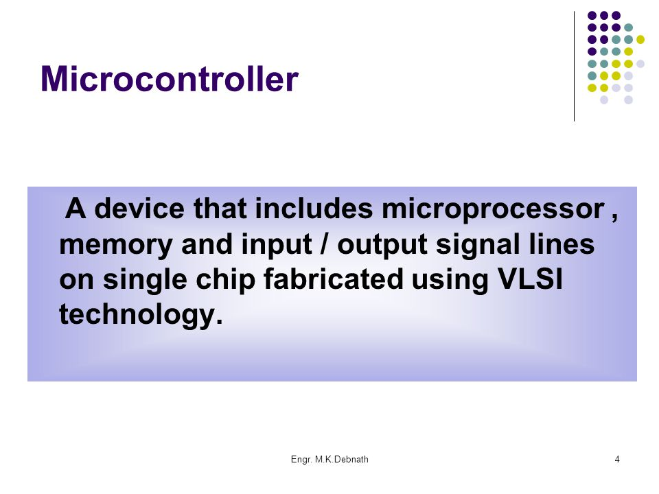Engr. M.K.Debnath15 Importance of Microcontroller in control system