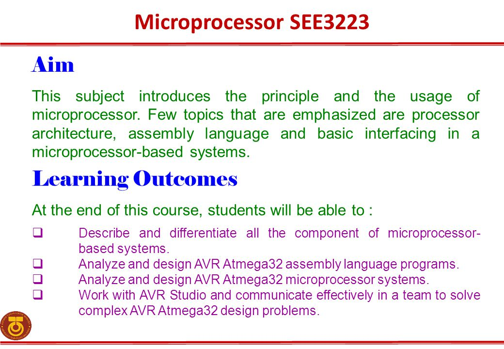 Microprocessor SEE3223 Aim This subject introduces the principle and the usage of microprocessor.