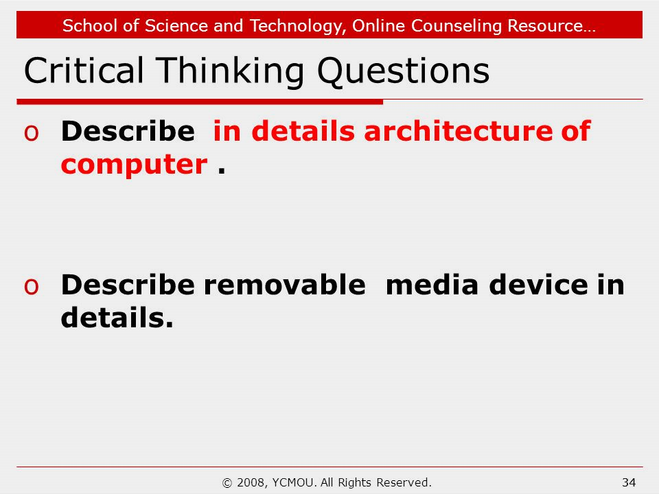School of Science and Technology, Online Counseling Resource… Critical Thinking Questions oDescribe in details architecture of computer.