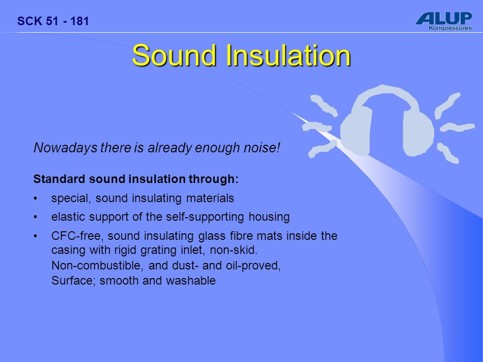SCK 51 - 181 Sound Insulation Nowadays there is already enough noise.