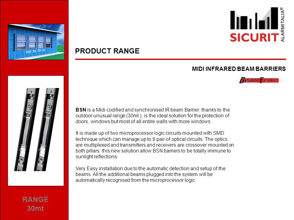 PRODUCT RANGE COMPACT INFRARED BEAM RANGE 50/100/150 200mt BSBE series is a 3 Lenses IR Beam for single installation or multi-beam configurations.