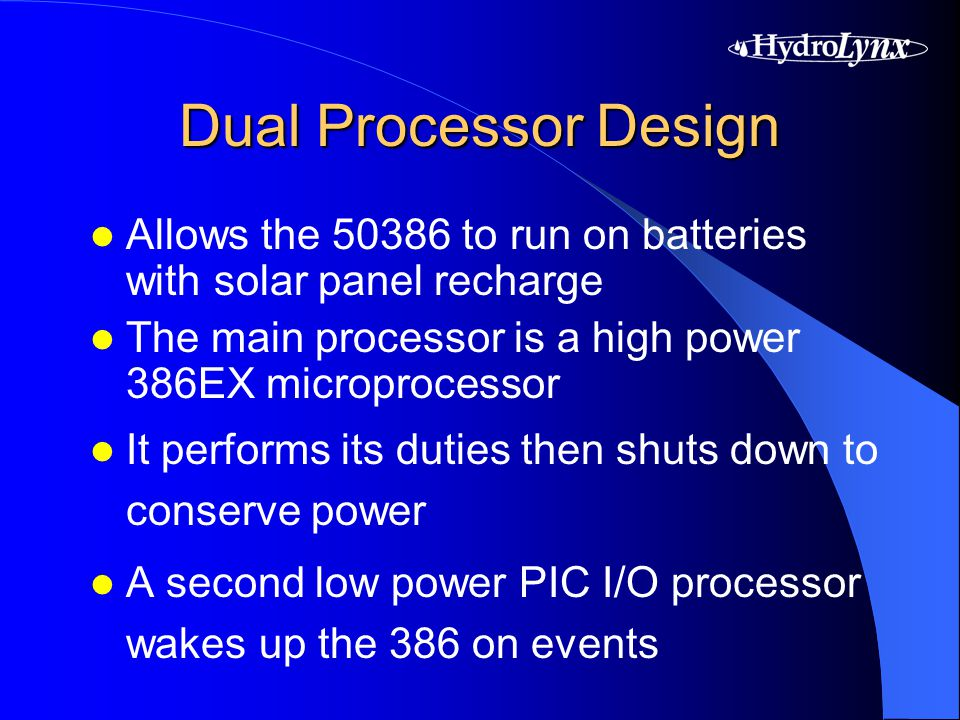 Dual Processor Design Allows the 50386 to run on batteries with solar panel recharge The main processor is a high power 386EX microprocessor It perfor