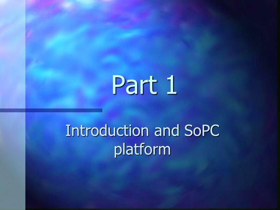 Part 1 Introduction and SoPC platform