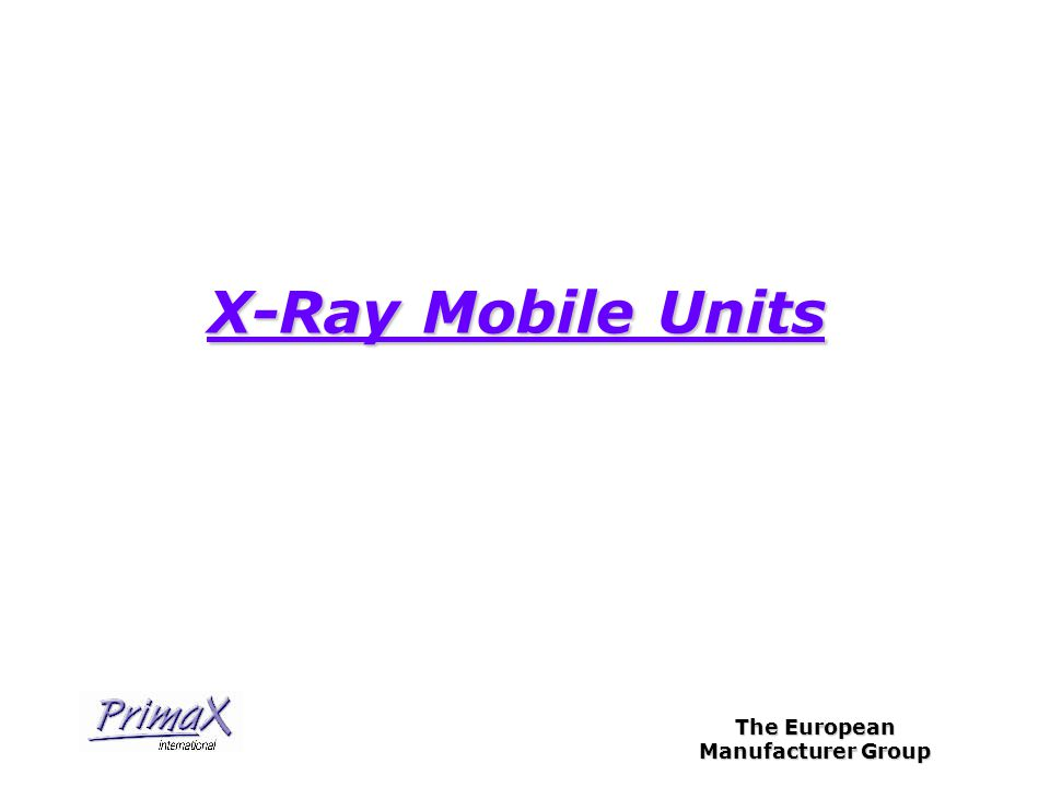 The European Manufacturer Group X-Ray Mobile Units