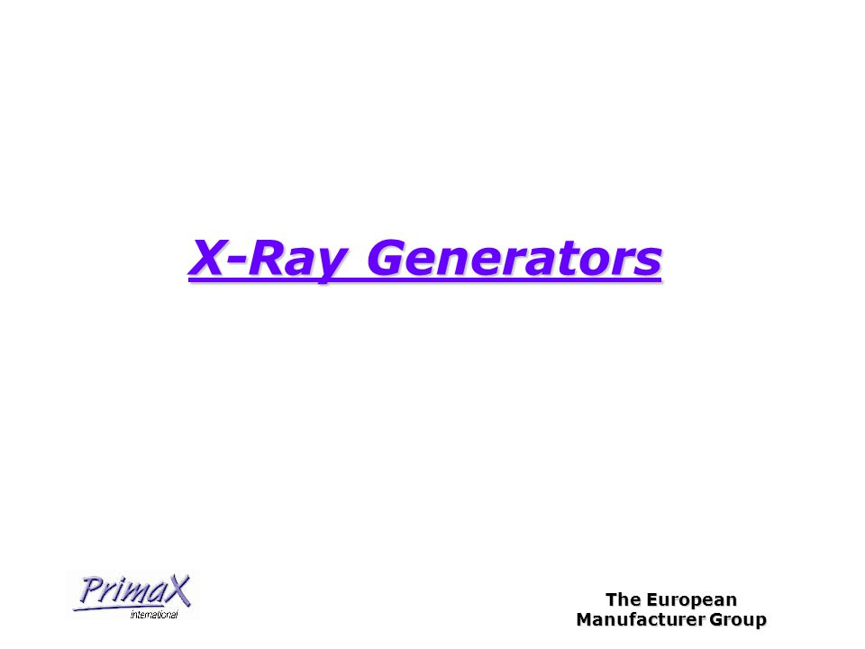 The European Manufacturer Group X-Ray Generators