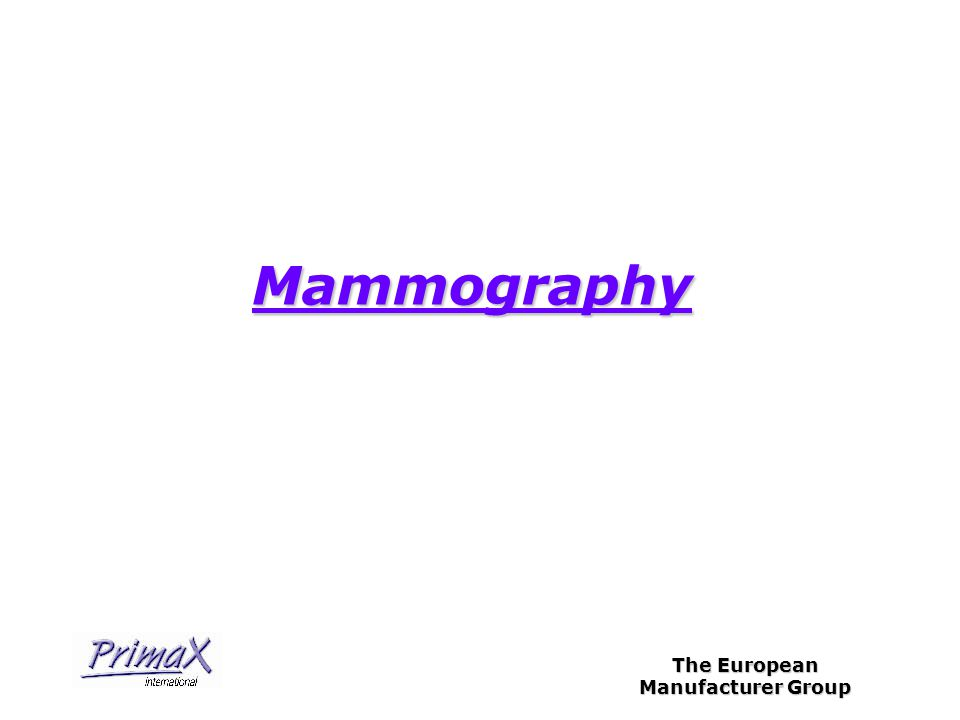 The European Manufacturer Group Mammography