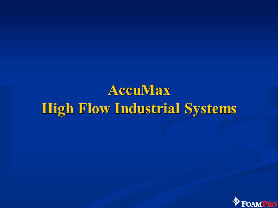 AccuMax High Flow Industrial Systems