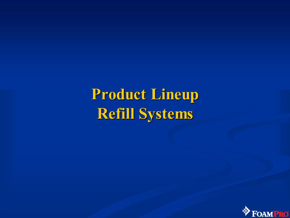 Product Lineup Refill Systems